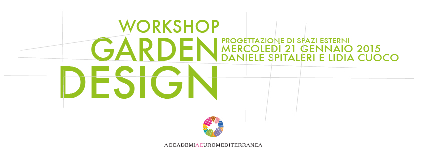 Workshop di garden design daniele spitaleri for Garden workshop designs